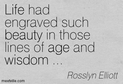 Quotation-Rosslyn-Elliott-age-life-beauty-wisdom-Meetville-Quotes-235484